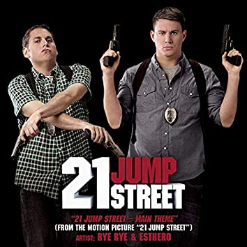 """21 Jump Street - Main Theme (From the Motion Picture """"21 Jump Street"""")"""