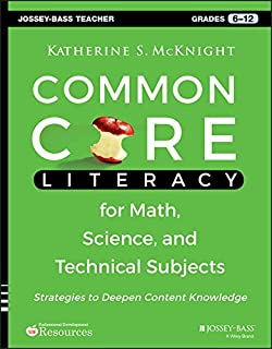 Common Core Literacy for Math, Science, and Technical Subjects: Strategies to Deepen Content Knowledge (Grades 6-12) (Jossey-Bass Teacher)