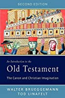 An Introduction to the Old Testament, Second Edition: The Canon and Christian Imagination by Walter Brueggemann Tod Linafelt(2012-07-12)