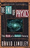 The End Of Physics: The Myth Of A Unified Theory