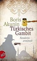 T眉rkisches Gambit by Boris Akunin and Grigori Cchartisvili(1905-06-23)