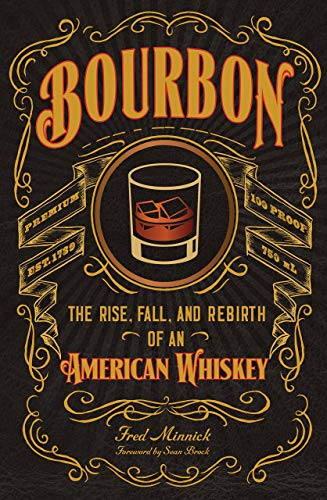 [Fred Minnick] Bourbon: The Rise, Fall, and Rebirth of an American Whiskey - Hardcover
