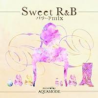 SWEET R&B バラード MIX