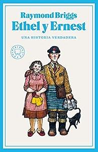Ethel y Ernest: Una historia verdadera par Raymond Briggs