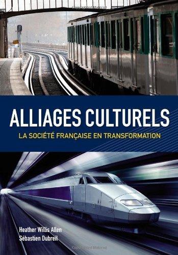 Alliages culturels: La societe fran?ise en transformation (with Premium Web Site Printed...