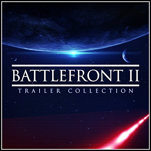 Star Wars Battlefront II Trailer Collection
