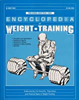 Encyclopedia of Weight Training: Weight Training for General Conditioning, Sport and Body Building 0963201913 Book Cover