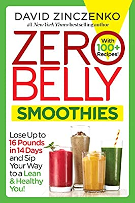 Zero Belly Smoothies: Lose up to 16 Pounds in 14 Days and Sip Your Way to A Lean & Healthy You! by Ballantine Books