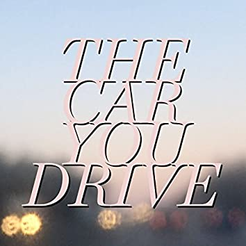 The Car You Drive