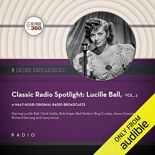 Classic Radio Spotlight: Lucille Ball, Vol. 2 audiobook cover art