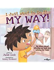 I Just Want to Do it My Way!: My Story about Staying on Task and Asking for Help: 5 (Best Me I Can Be!)