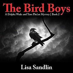 The Bird Boys: Delpha Wade and Tom Phelan Mystery Series, Book 2