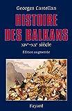 HISTOIRE DES BALKANS. XIVème-XXème siècle