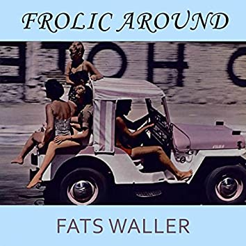Frolic Around
