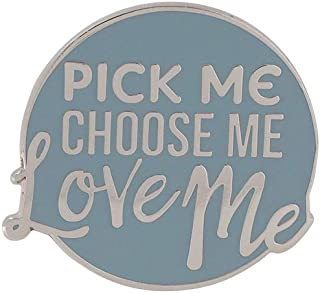WIZARDPINS Pick Me Choose Me Love Me Round Quote TV Series Enamel Pin
