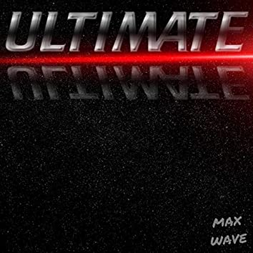 Ultimate Max Wave