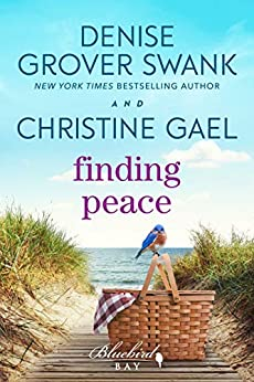 Finding Peace: A Bluebird Bay Novel by [Denise Grover Swank, Christine Gael]