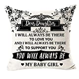 EIVMAX Dear Daughter I Will Always Be There to Love You My Baby Girl Father-in-Law Quote Gift Family Decorative Cotton Linen Cushion Covers Throw Pillowcase Square 18 x 18 Inch (A)
