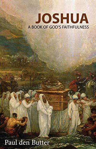 Joshua, A Book of God's Faithfulness eBook: Den Butter, Paul: Amazon.ca:  Kindle Store