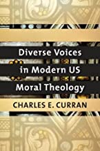 Diverse Voices in Modern US Moral Theology (Moral Traditions)