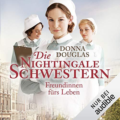 Die Nightingale-Schwestern. Freundinnen fürs Leben  By  cover art