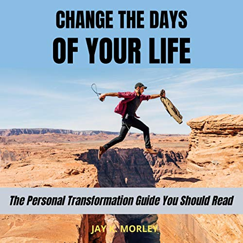 Change the Days of Your Life: The Personal Guide You Should Read  By  cover art