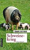 Schweinekrieg: Kriminalroman (Kriminalromane im GMEINER-Verlag)