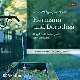 Hermann und Dorothea                   Autor:                                                                                                                                 Johann Wolfgang von Goethe                               Sprecher:                                                                                                                                 Gert Westphal                      Spieldauer: 2 Std. und 22 Min.     10 Bewertungen     Gesamt 4,7
