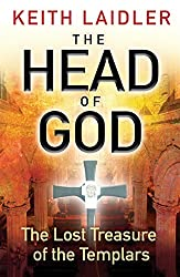 The Head of God: The Lost Treasure of the Templars