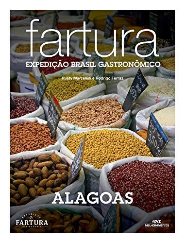 Fartura: Expedição Alagoas (Expedição Brasil Gastronômico Livro 14)