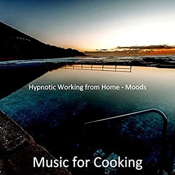 Hypnotic Working from Home - Moods