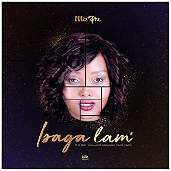Isaga Lam (feat. LaSauce, Gigi Lamayne, Nadia Nakai, Londie London)