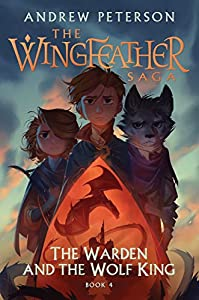The Warden and the Wolf King: (Wingfeather Series 4) (English Edition) par Andrew Peterson
