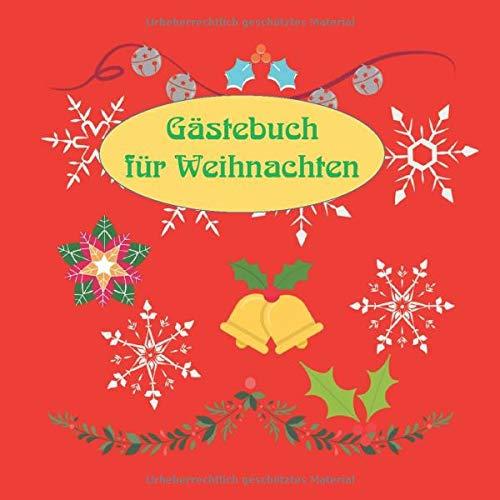 Gästebuch für Weihnachten: Weihnachtliches Erinnerungsbuch, Gästebuch zum selbst eintragen.
