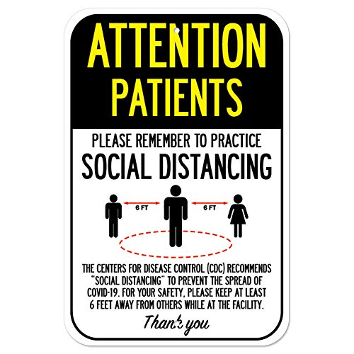 Public Safety Sign - Attention Patients Practice Social Distancing | Heavy-Gauge Aluminum Parking Sign | Protect Your Business, Municipality, Home & Colleagues | Made in The USA