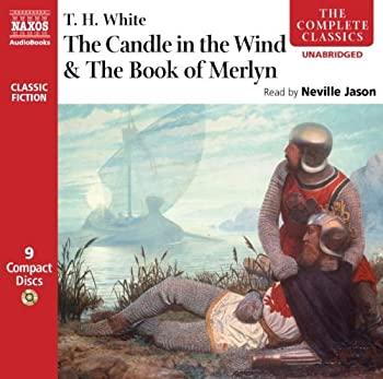 The Candle in the Wind and The Book of Merlyn  Complete Classics