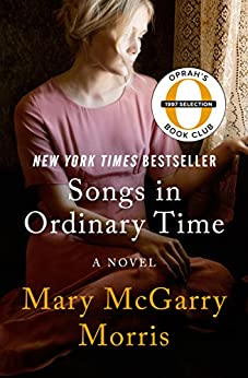 Songs in Ordinary Time: A Novel by [Mary McGarry Morris]