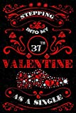 Stepping Into My 37th Valentine As A Single Notebook: Valentine Birthday Gift For Him/ Diamond Lover/ Red Journal/ Red Heart/ Men Shoes: Valentine Gift For Men, Guys And Boys- 37 Years Old Birthday Journal