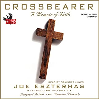 Crossbearer     A Memoir of Faith              By:                                                                                                                                 Joe Eszterhas                               Narrated by:                                                                                                                                 Grainger Hines                      Length: 7 hrs and 31 mins     12 ratings     Overall 3.2