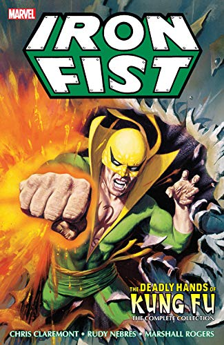 Iron Fist: Deadly Hands Of Kung Fu - The Complete Collection (Deadly Hands of Kung Fu (MAX)) (English Edition)
