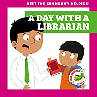 A Day with a Librarian (Meet the Community Helpers!)