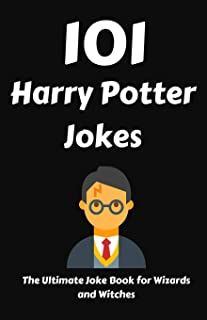 101 Harry Potter Jokes: The Ultimate Joke Book for Wizards and Witches