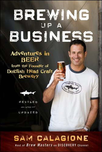 Brewing Up a Business: Adventures in Beer from the Founder of Dogfish Head Craft Brewery (English...