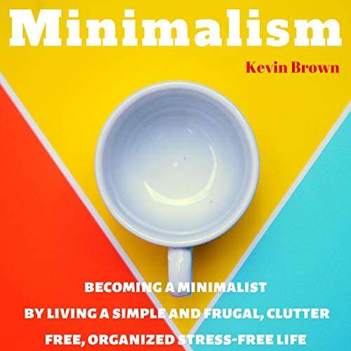 Minimalism: Living with Less audiobook cover art