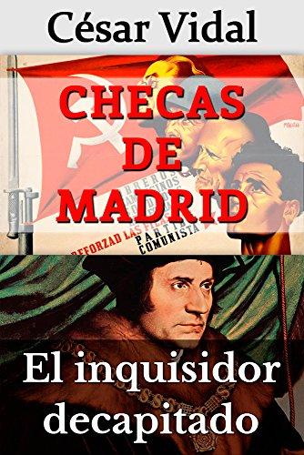 Pack de 2 libros: Checas de Madrid y El inquisidor decapitado