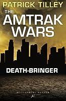 The Amtrak Wars: Death-Bringer: The Talisman Prophecies 5 by Patrick Tilley(2013-10-24)