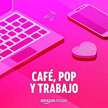 Café, Pop y Trabajo