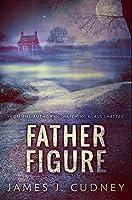 Father Figure: Premium Hardcover Edition