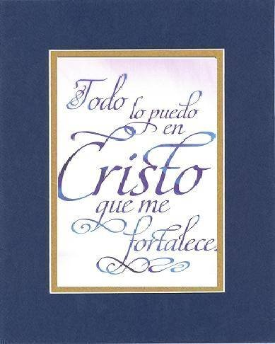 Todo lo puedo en Cristo que me fortalece. Filipenses 4:13 (Reina-Valera 1960) 8 x 10 Inches Verses in Spanish set in (Blue On Gold) - A Timeless and Priceless Poetry Keepsake Collection