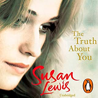 The Truth About You                   By:                                                                                                                                 Susan Lewis                               Narrated by:                                                                                                                                 Julia Franklin                      Length: 12 hrs and 49 mins     37 ratings     Overall 4.4